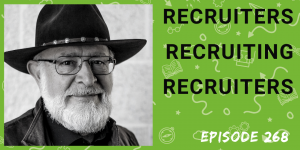 Ep 268 Recruiting Future Podcast